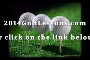 2014 Golf Lessons – 2014 Golf Courses – 2014 Golf Clubs