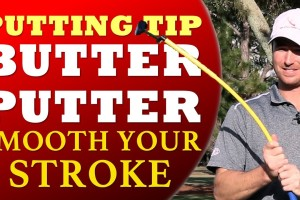 Golf Putting Tip: Smooth Your Stroke w/ Butter Putter (Golf's #1 Lag Instructor)