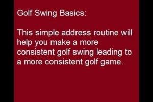 Golf Swing Basics: Simple Address Routine for More Consistency